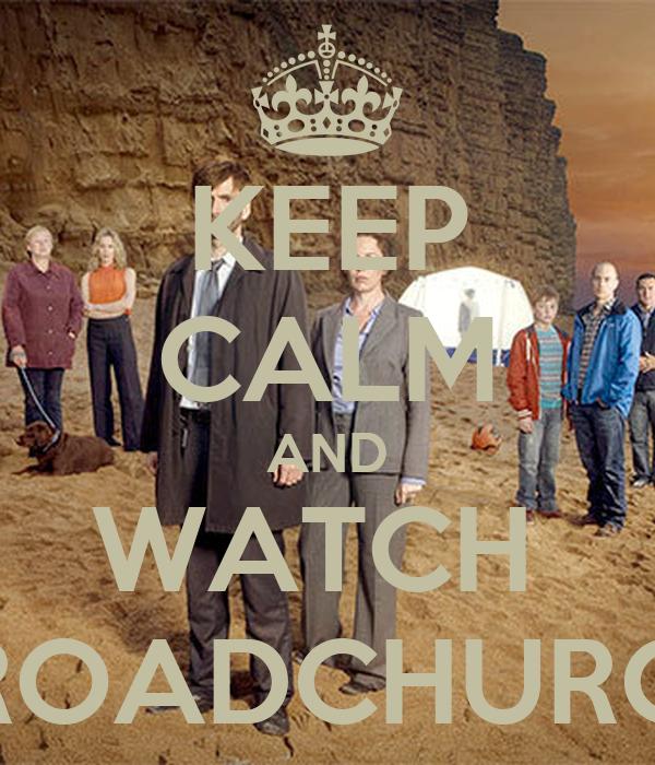 KEEP CALM AND WATCH  BROADCHURCH