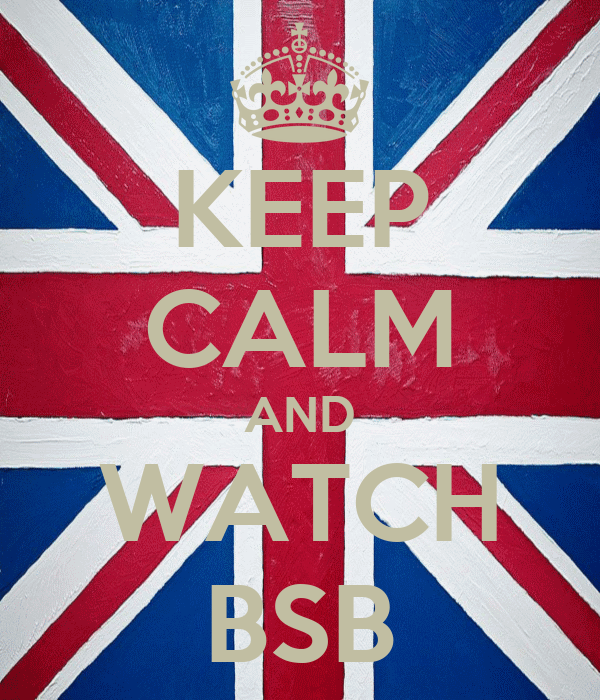 KEEP CALM AND WATCH BSB
