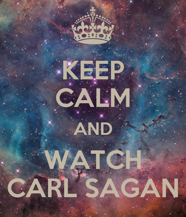 KEEP CALM AND WATCH CARL SAGAN