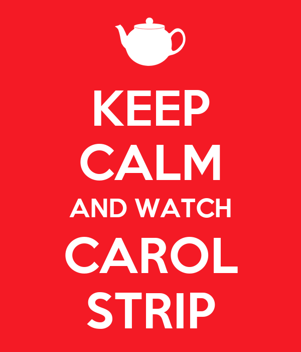 KEEP CALM AND WATCH CAROL STRIP