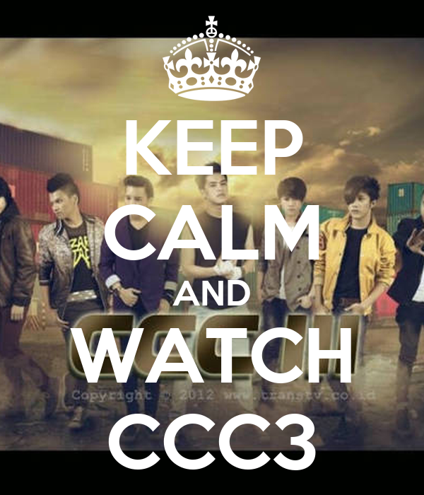 KEEP CALM AND WATCH CCC3