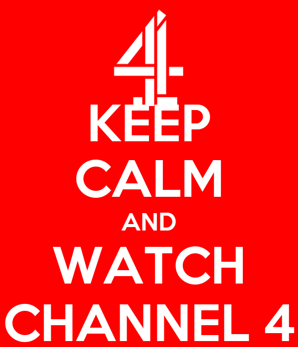KEEP CALM AND WATCH CHANNEL 4