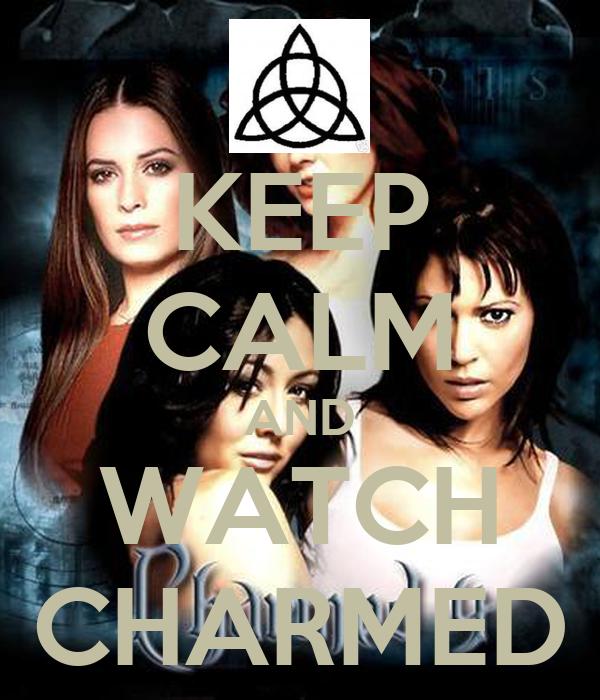 KEEP CALM AND WATCH CHARMED