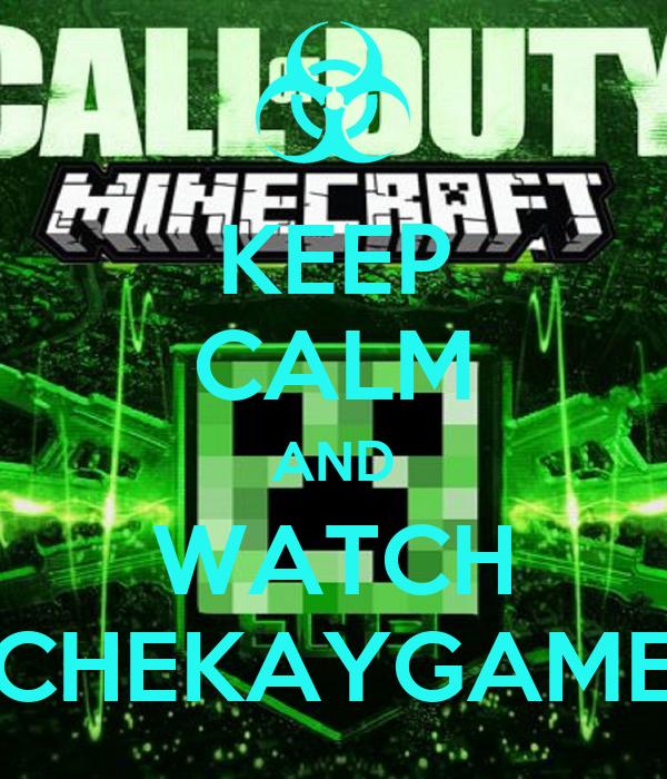 KEEP CALM AND WATCH CHEKAYGAME