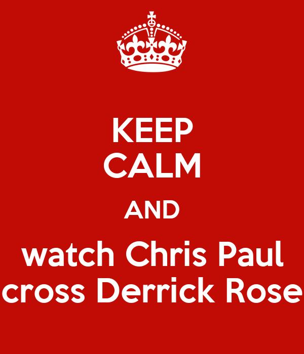 KEEP CALM AND watch Chris Paul cross Derrick Rose