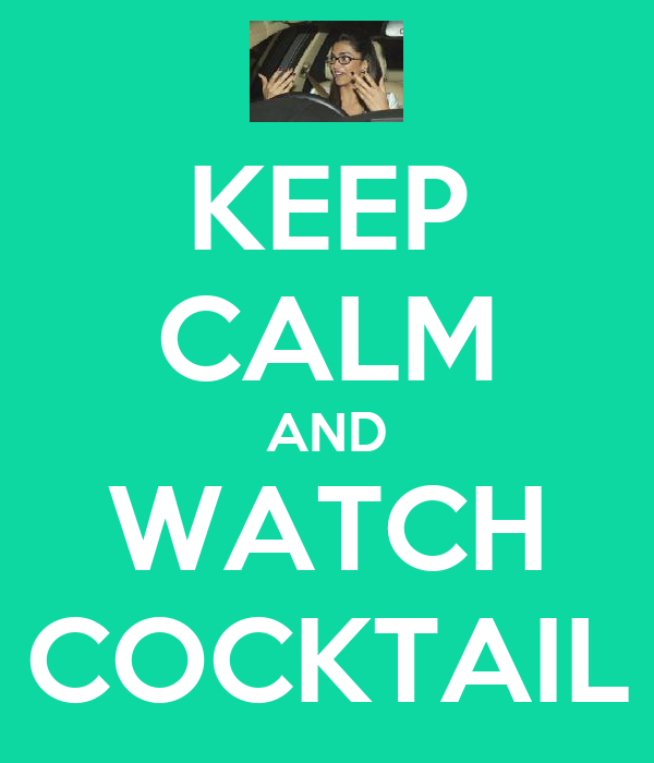 KEEP CALM AND WATCH COCKTAIL