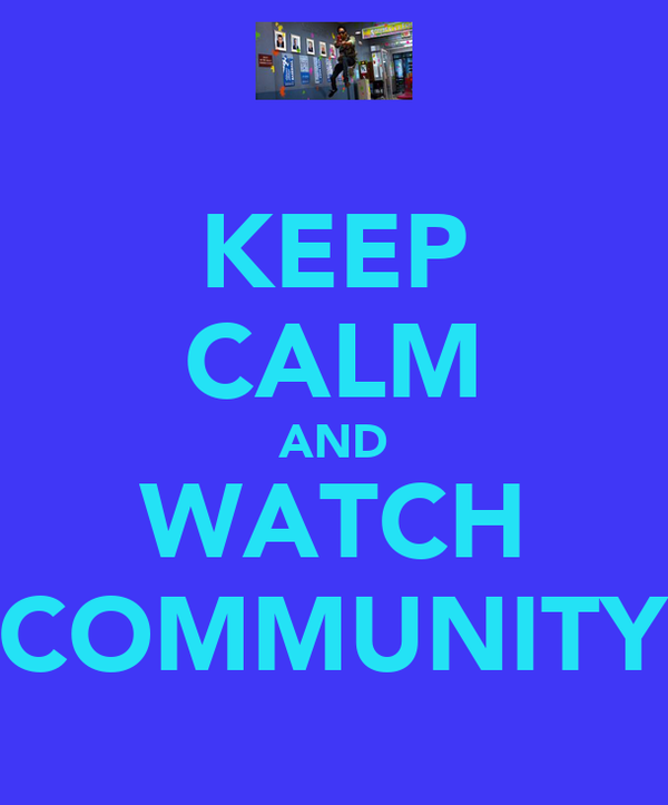 KEEP CALM AND WATCH COMMUNITY