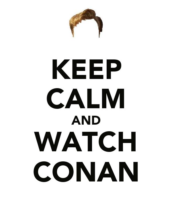 KEEP CALM AND WATCH CONAN