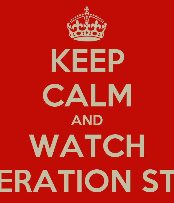 KEEP CALM AND WATCH CONERATION STREET