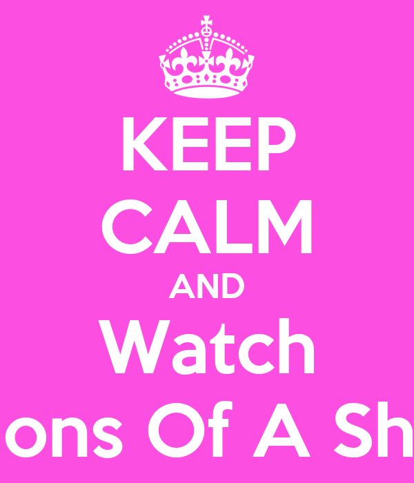 KEEP CALM AND Watch Confessions Of A Shopaholic