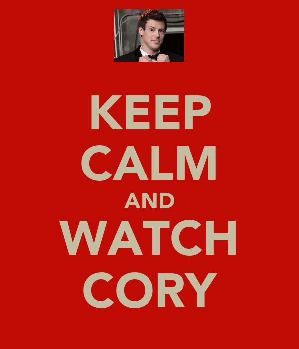 KEEP CALM AND WATCH CORY
