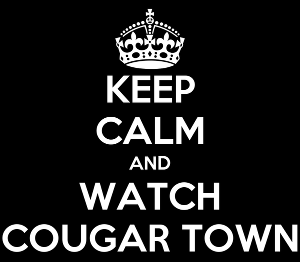 KEEP CALM AND WATCH COUGAR TOWN