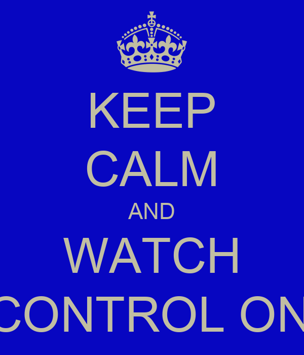 KEEP CALM AND WATCH CREUSE CONTROL ON LCHS-TV