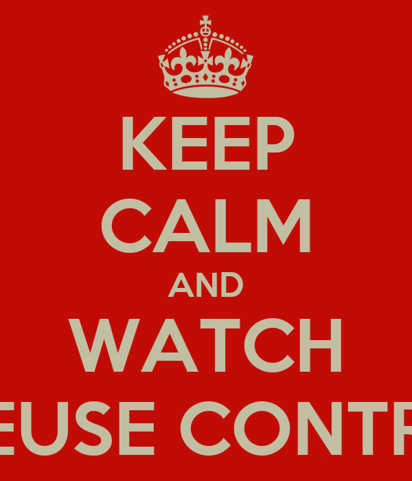 KEEP CALM AND WATCH CREUSE CONTROL