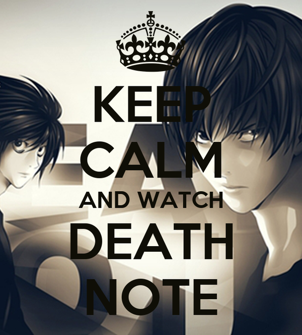 KEEP CALM AND WATCH DEATH NOTE