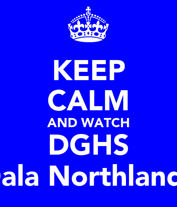 KEEP CALM AND WATCH DGHS Dala Northlands