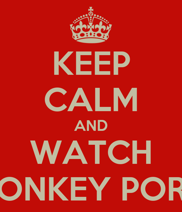 KEEP CALM AND WATCH DONKEY PORN