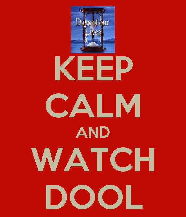 KEEP CALM AND WATCH DOOL
