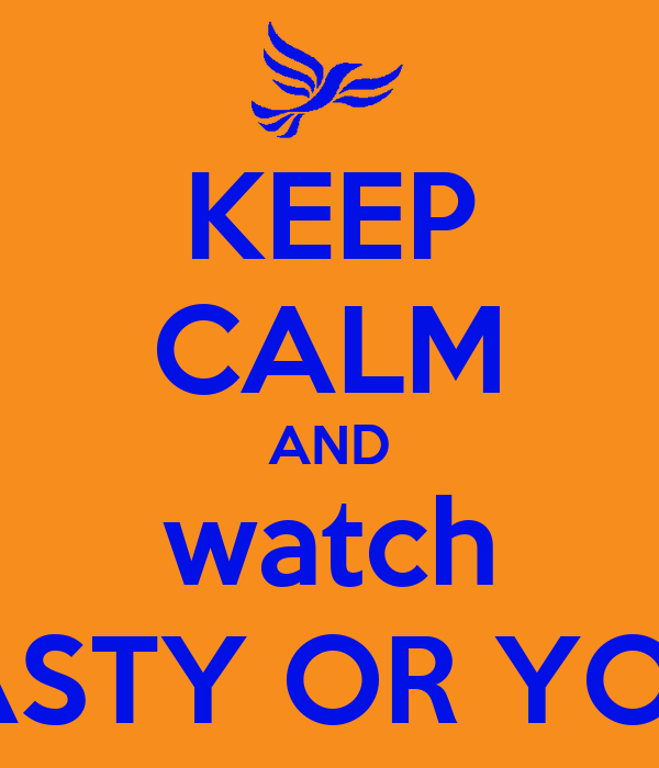 KEEP CALM AND watch DUCK DYNASTY OR YOU WILL DIE!
