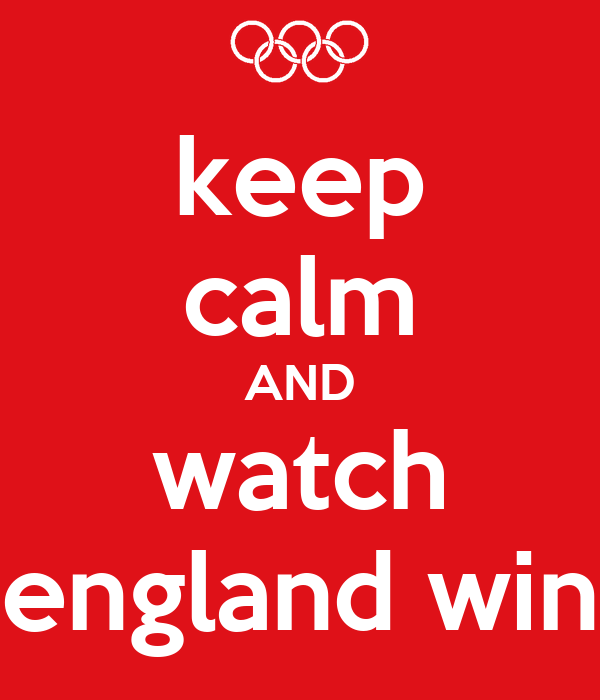 keep  calm AND watch england win