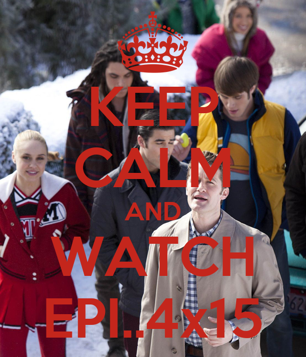 KEEP CALM AND WATCH EPI..4x15