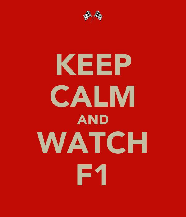 KEEP CALM AND WATCH F1