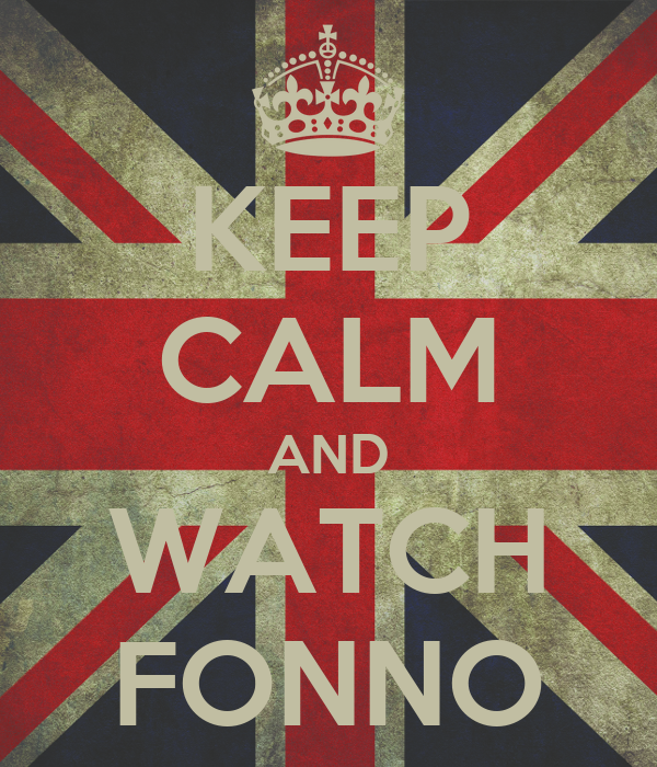 KEEP CALM AND WATCH FONNO