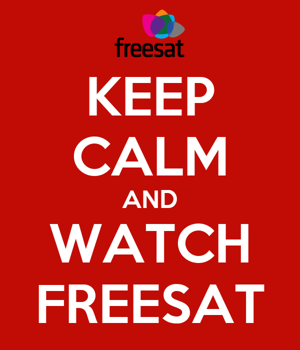 KEEP CALM AND WATCH FREESAT