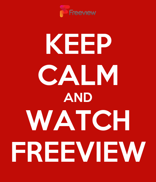 KEEP CALM AND WATCH FREEVIEW