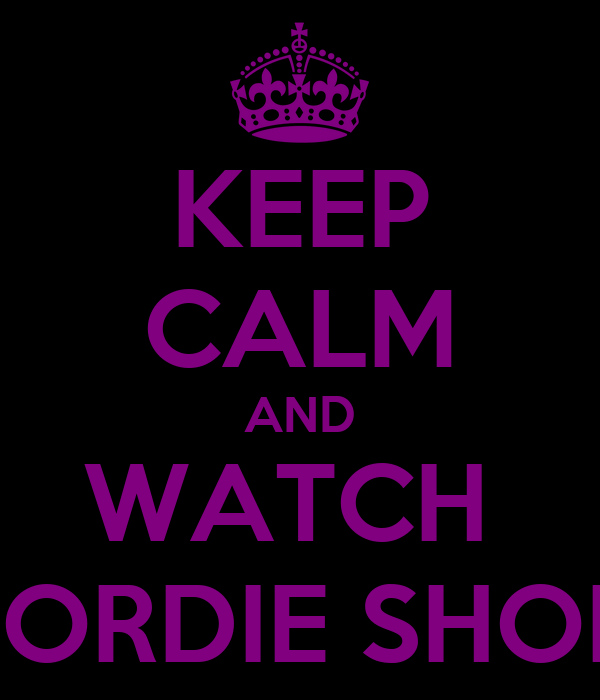 KEEP CALM AND WATCH  GEORDIE SHORE