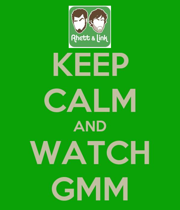 KEEP CALM AND WATCH GMM