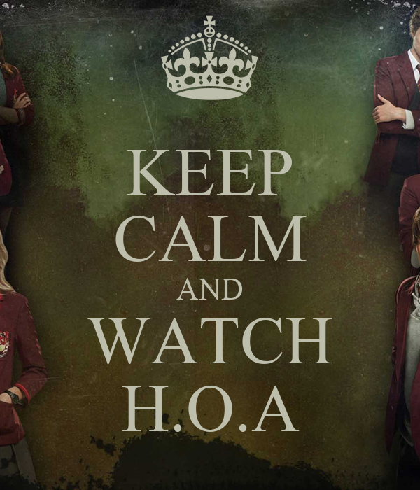 KEEP CALM AND WATCH H.O.A
