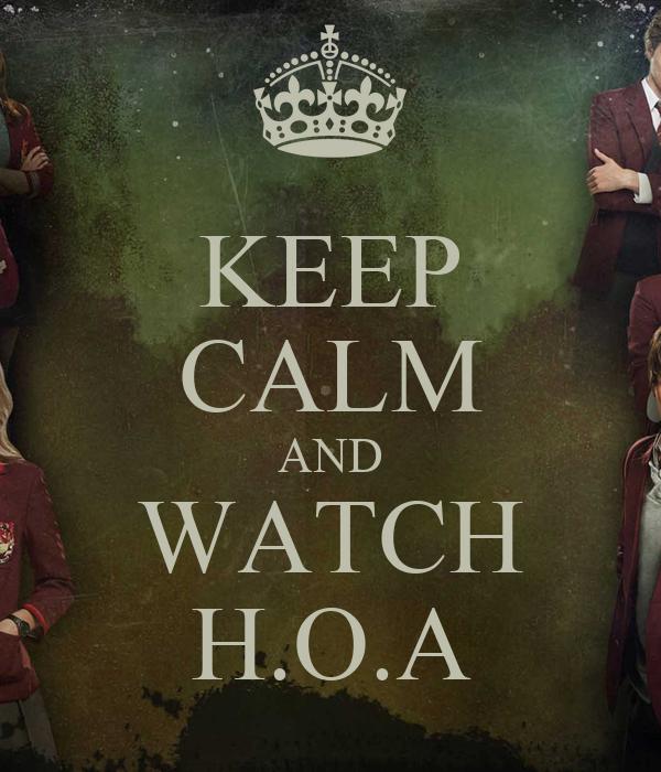 KEEP CALM AND WATCH H.O.A