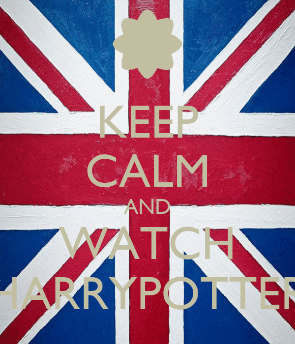 KEEP CALM AND WATCH HARRYPOTTER