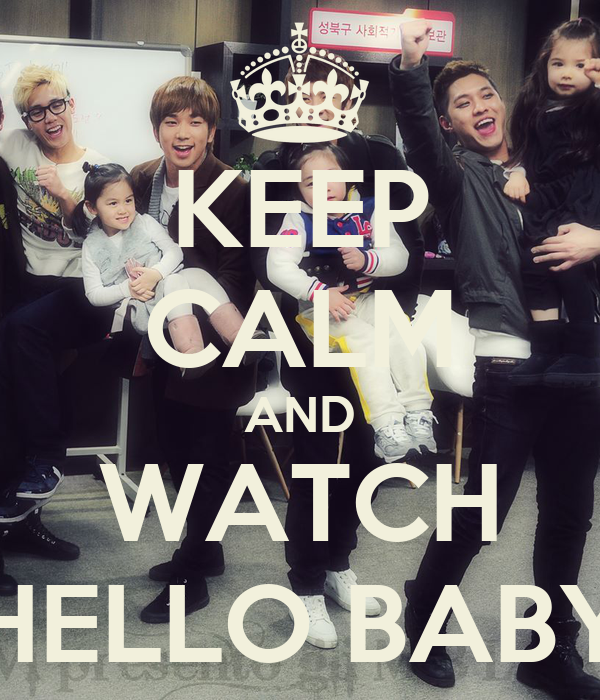 KEEP CALM AND WATCH HELLO BABY