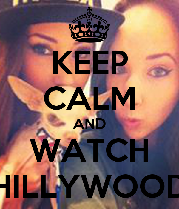 KEEP CALM AND WATCH HILLYWOOD
