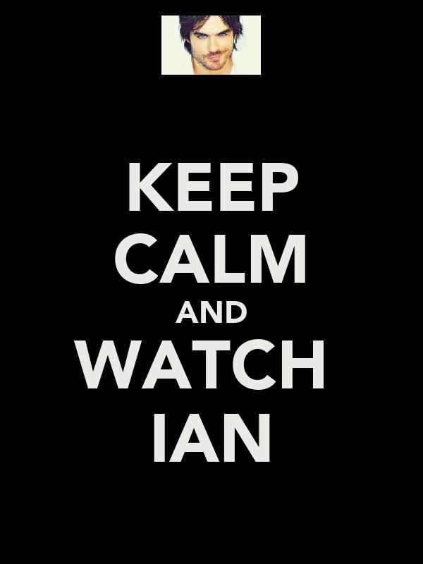 KEEP CALM AND WATCH  IAN