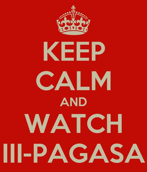 KEEP CALM AND WATCH III-PAGASA