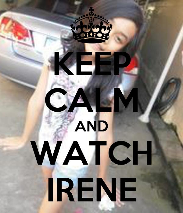 KEEP CALM AND WATCH IRENE
