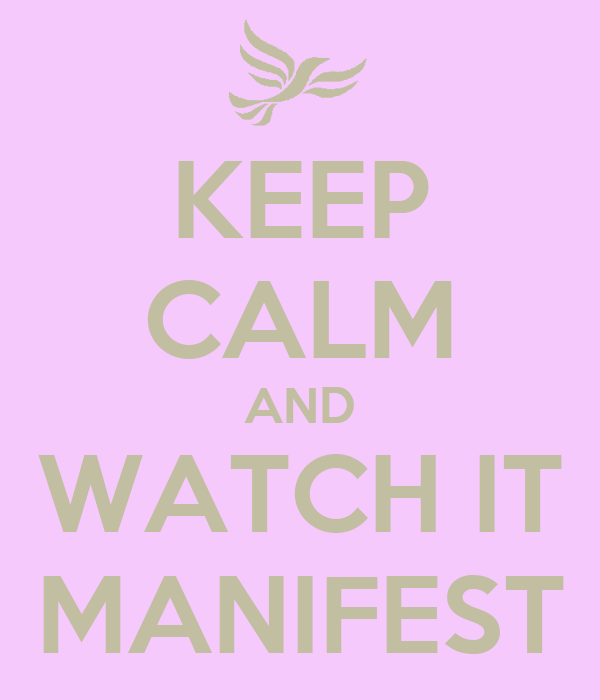 KEEP CALM AND WATCH IT MANIFEST