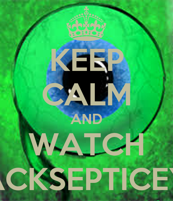 KEEP CALM AND WATCH JACKSEPTICEYE