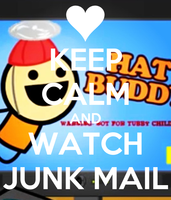 KEEP CALM AND WATCH JUNK MAIL