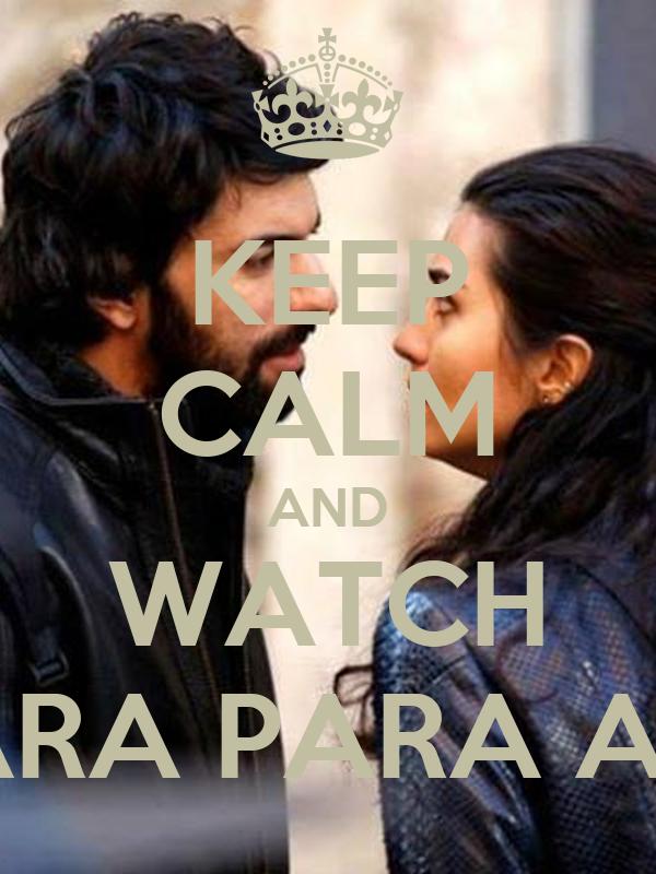 KEEP CALM AND WATCH KARA PARA ASK
