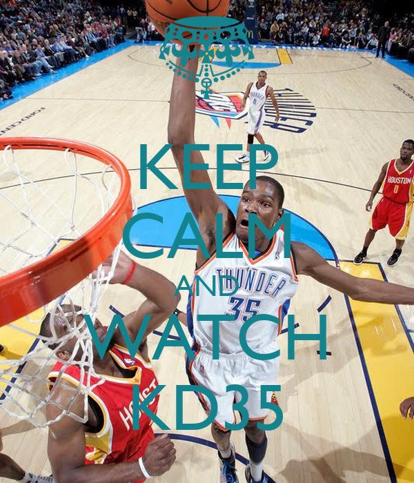 KEEP CALM AND WATCH KD35
