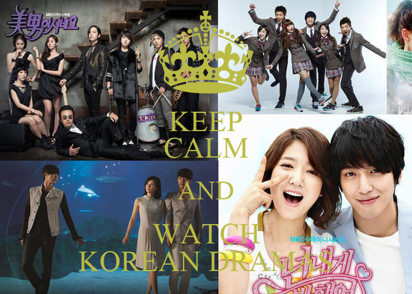 KEEP CALM AND WATCH KOREAN DRAMAS