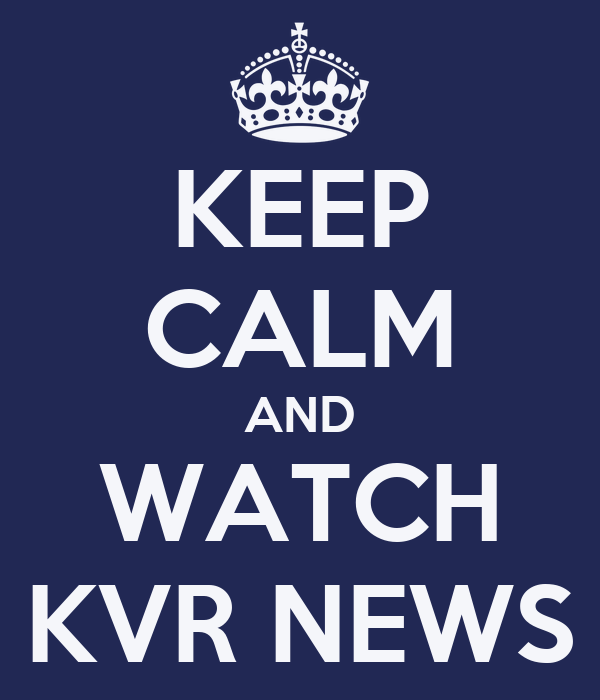 KEEP CALM AND WATCH KVR NEWS