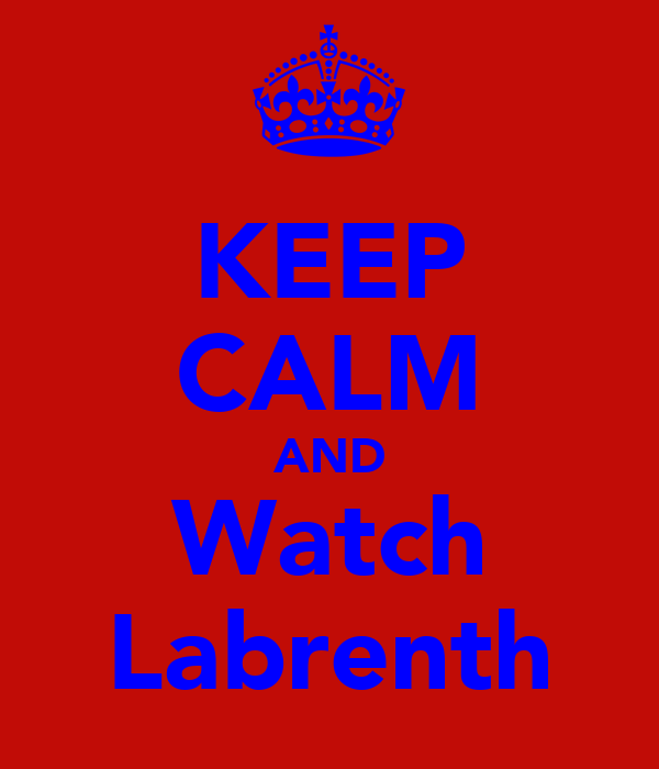 KEEP CALM AND Watch Labrenth
