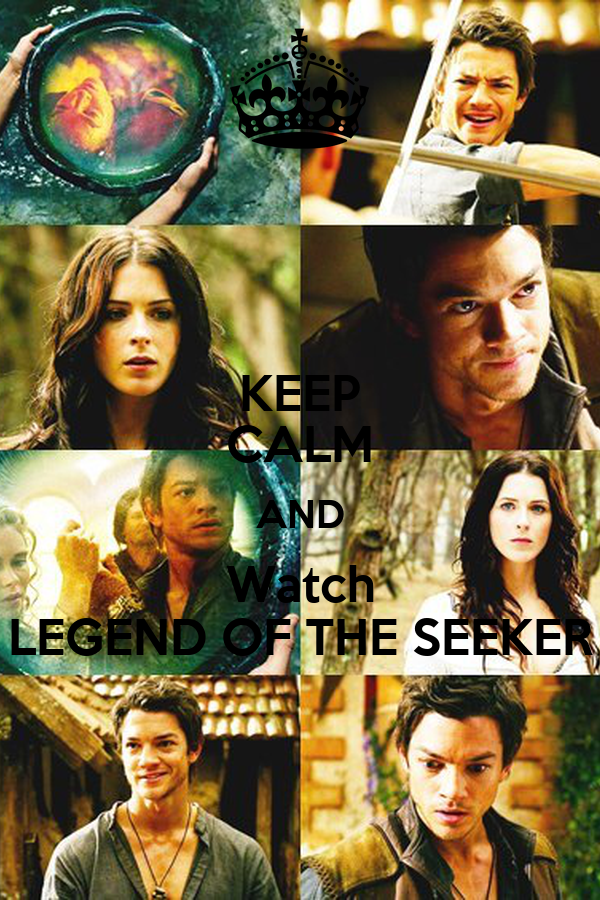 KEEP CALM AND Watch LEGEND OF THE SEEKER