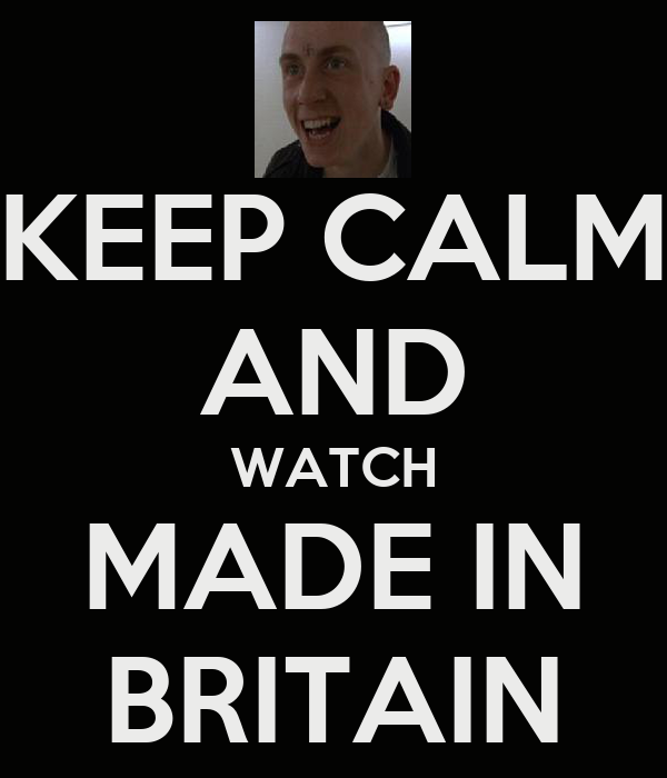 KEEP CALM AND WATCH MADE IN BRITAIN