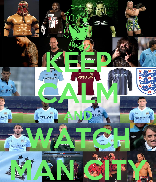 KEEP CALM AND WATCH MAN CITY
